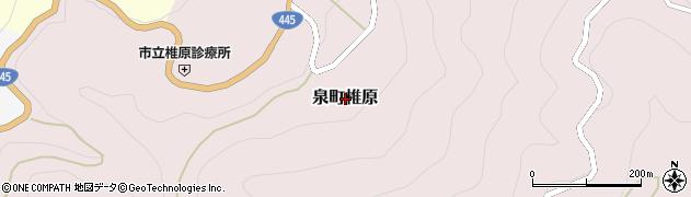 熊本県八代市泉町椎原周辺の地図