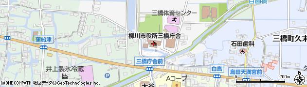 柳川市役所三橋庁舎 学校教育課教務係周辺の地図