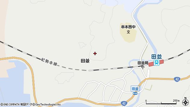 〒649-3515 和歌山県東牟婁郡串本町田並の地図