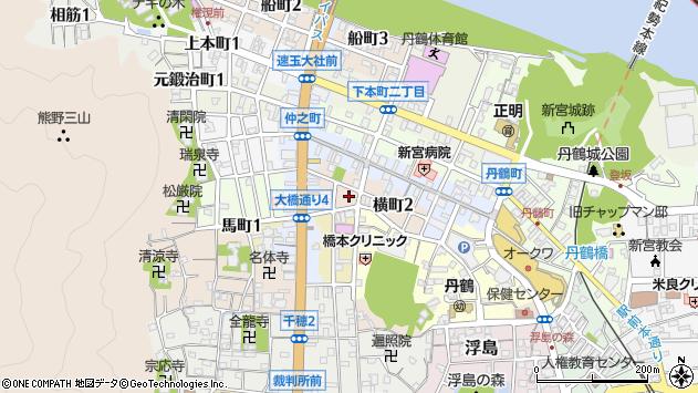 〒647-0017 和歌山県新宮市横町の地図