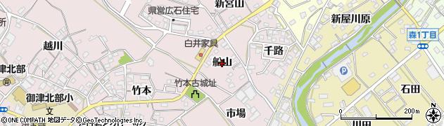 愛知県豊川市御津町広石(船山)周辺の地図