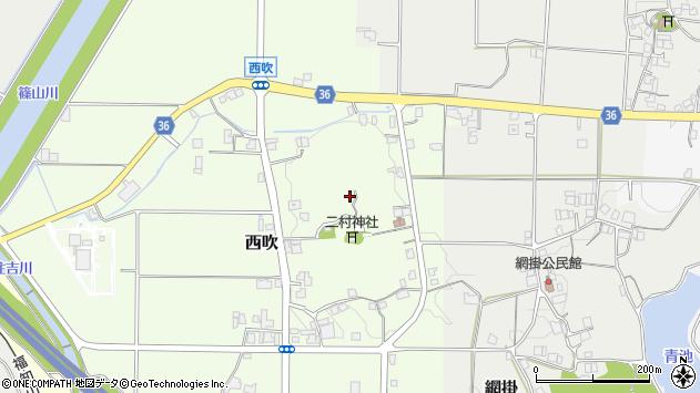 〒669-2206 兵庫県丹波篠山市西吹の地図