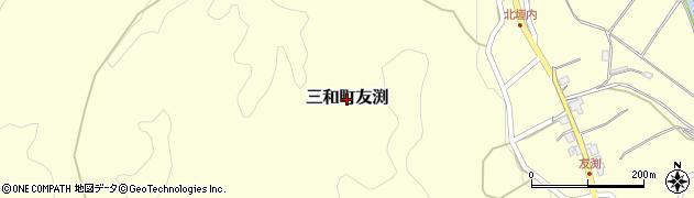 京都府福知山市三和町友渕周辺の地図