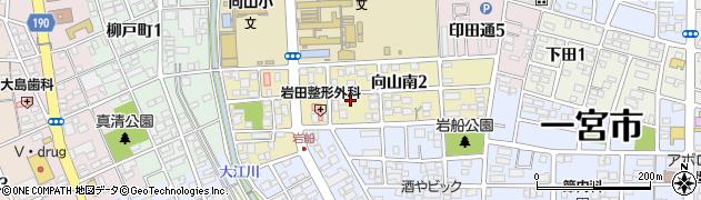 愛知県一宮市向山南周辺の地図