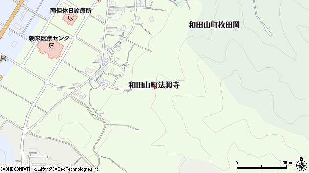 〒669-5267 兵庫県朝来市和田山町法興寺の地図