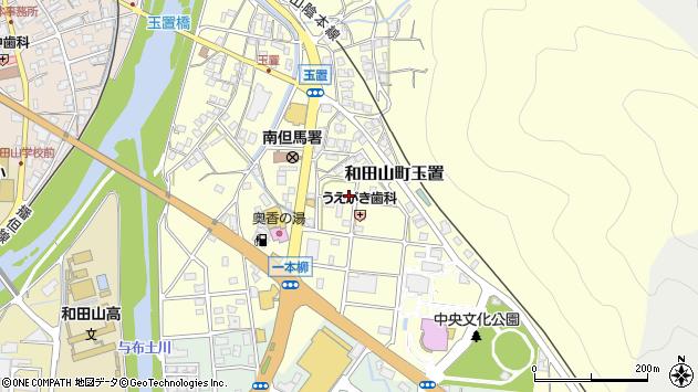 〒669-5213 兵庫県朝来市和田山町玉置の地図