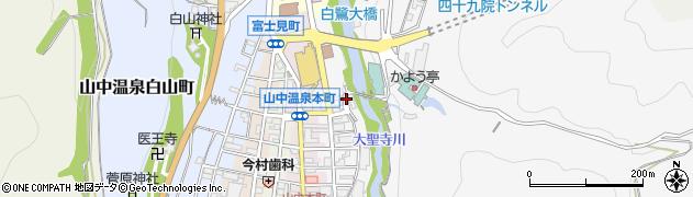 石川県加賀市山中温泉東町(1丁目ト)周辺の地図