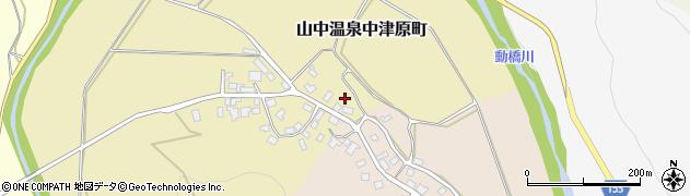 石川県加賀市山中温泉中津原町(ヘ)周辺の地図