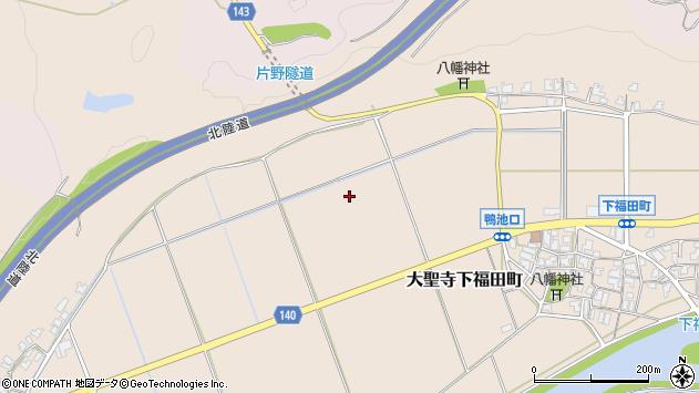 〒922-0002 石川県加賀市大聖寺下福田町の地図