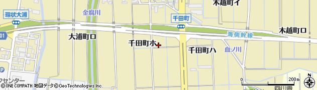 石川県金沢市千田町(ホ)周辺の地図