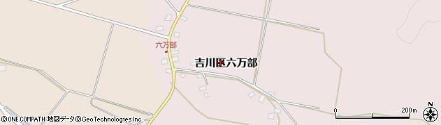 新潟県上越市吉川区六万部周辺の地図
